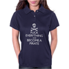 Fuk Everything And Become A Pirate Womens Polo
