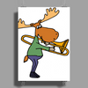 Fun Cool Moose Playing Trombone Art Poster Print (Portrait)
