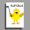 Funny Chick with Golf Club Poster Print (Portrait)