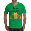 Funny Cool Beer is not Just for Breakfast Anymore Art Mens T-Shirt