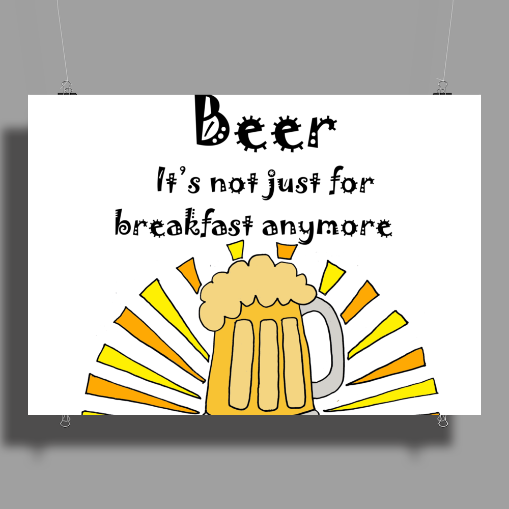 Funny Cool Beer is not Just for Breakfast Anymore Art Poster Print (Landscape)
