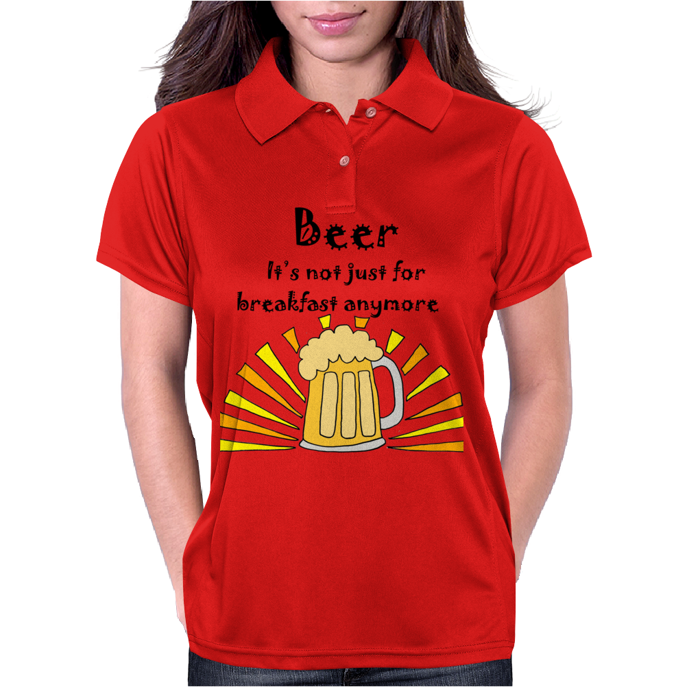 Funny Cool Beer is not Just for Breakfast Anymore Art Womens Polo