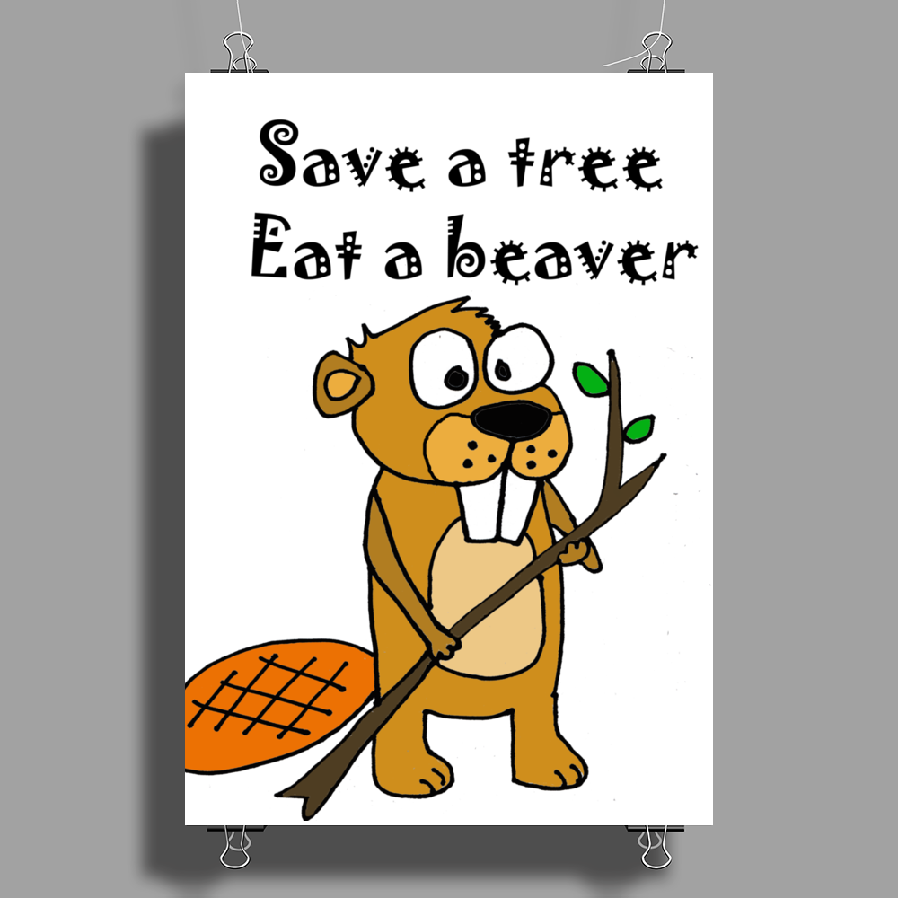 Funny Eat a Beaver Cartoon Poster Print (Portrait)