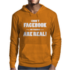 Funny Facebook My Friends Are Real Mens Hoodie