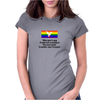 FUNNY FUN SMILE WHEN YOU'RE GAY IT ADDS NEW MEANING TO ONE MANS JUNK IS ANOTHER MANS TREASURE Womens Fitted T-Shirt