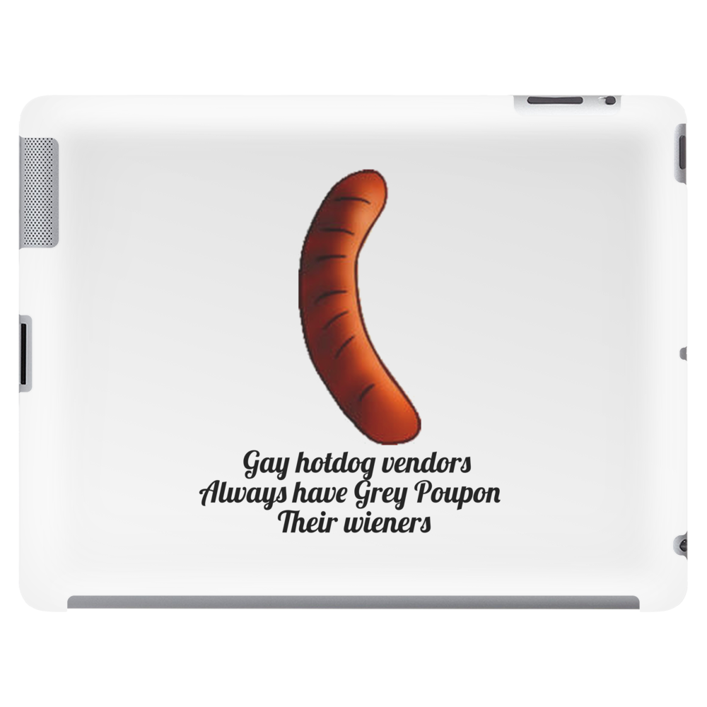 FUNNY GAY SATIRE HUMOUR GAY HOTDOG VENDERS ALWAYS HAVE GREY POUPON THEIR WIENERS Tablet