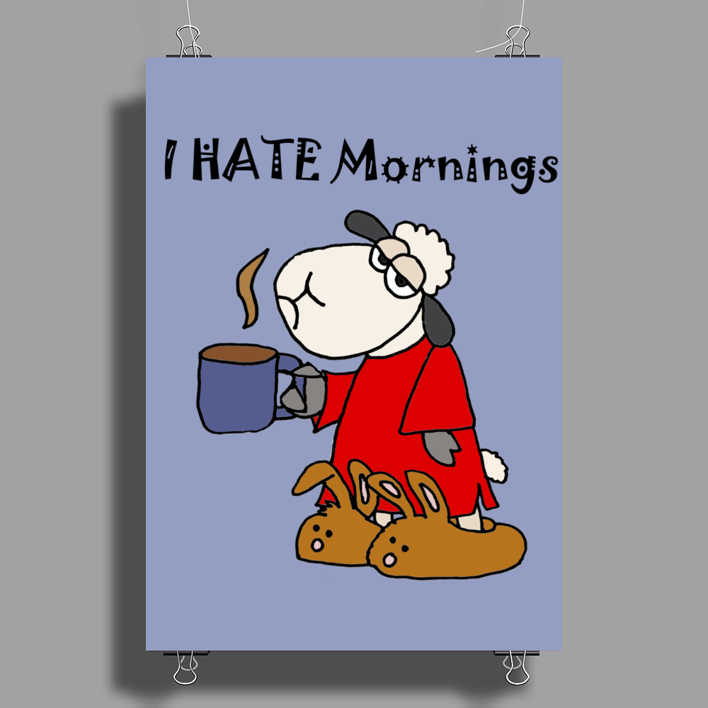 Funny Grumpy Sleepy Sheep Hates Mornings Poster Print (Portrait)
