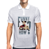 FUNNY HOW ? Mens Polo