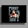 FUNNY HOW ? Poster Print (Landscape)