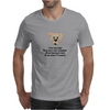 Funny humour comedy I LOVE MY DOGS THEY NEVER ONCE COMPLAIN ABOUT HAVING TO LOOK AT ME WHEN I'M NAKE Mens T-Shirt