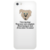 Funny humour comedy I LOVE MY DOGS THEY NEVER ONCE COMPLAIN ABOUT HAVING TO LOOK AT ME WHEN I'M NAKE Phone Case