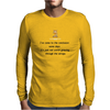 FUNNY HUMOUR I'VE COME TO THE CONCLUSION SOME DAYS IT'S JUST NOT WORTH GNAWING THROUGH THE STRAPS Mens Long Sleeve T-Shirt