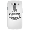 funny humour satire Me..who's a good boy Me.. who's a good boy Me..Who's a good boy Dog,,Fuck Man we Phone Case