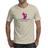 FUNNY HUMOUR SATIRE THERE ARE TWO SIDES TO EVERY STORY YOUR SIDE CAN KISS MY ASS Mens T-Shirt