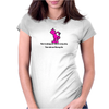 FUNNY HUMOUR SATIRE THERE ARE TWO SIDES TO EVERY STORY YOUR SIDE CAN KISS MY ASS Womens Fitted T-Shirt