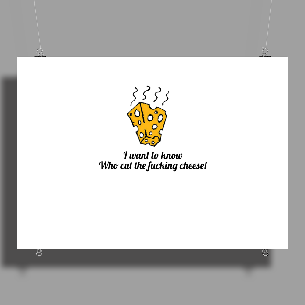funny humour smile satire who cut the fucking cheese Poster Print (Landscape)