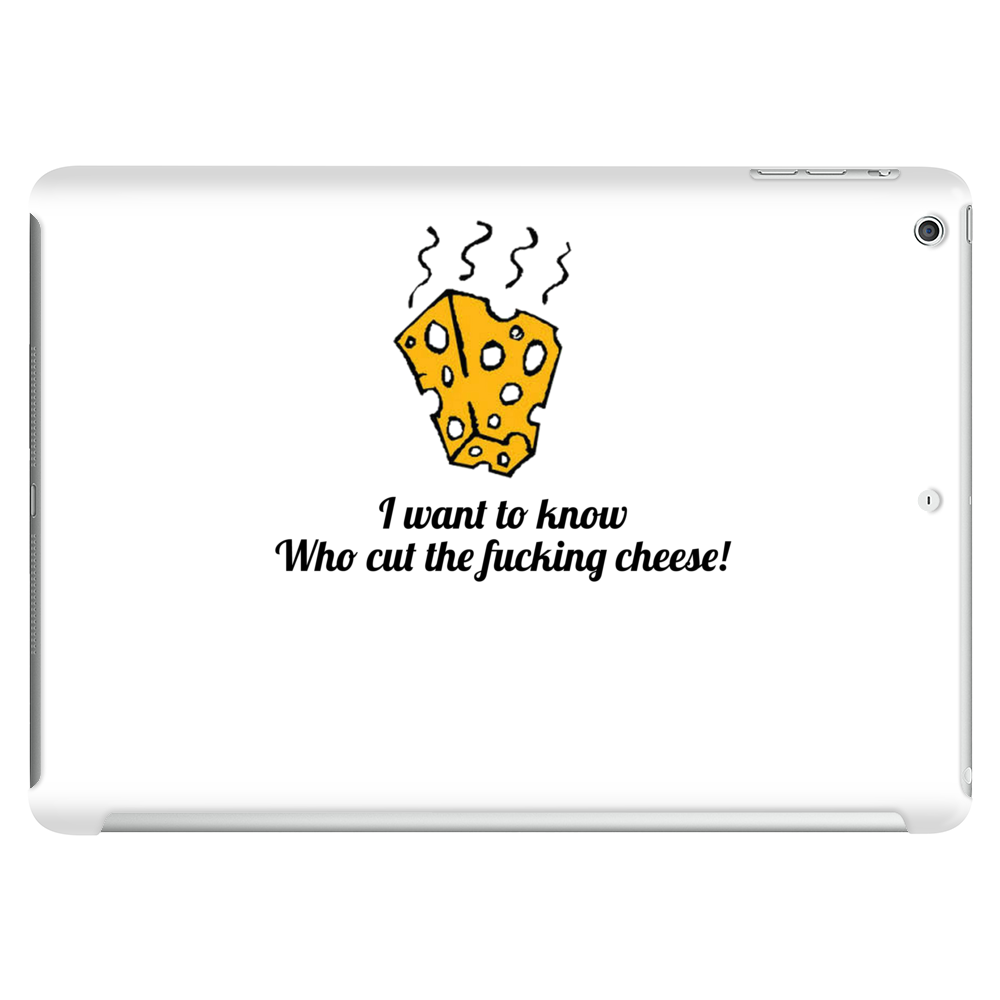 funny humour smile satire who cut the fucking cheese Tablet