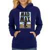 Funny  Mad Max and Dog, Ideal Gift Or Birthday Present Womens Hoodie