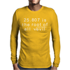 Funny Maths 666 Root of all Evil Tee Mens Long Sleeve T-Shirt