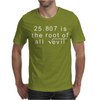 Funny Maths 666 Root of all Evil Tee Mens T-Shirt