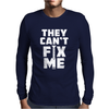 Funny Quote Mens Long Sleeve T-Shirt