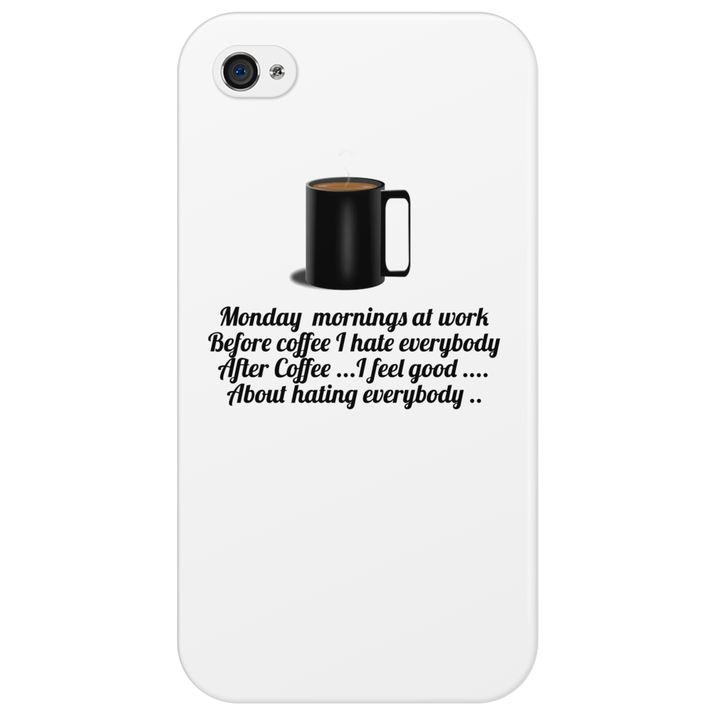funny satire comedyMONDAY MORNING AT WORK BEFORE COFFEE I HATE EVERYBODY. AFTER COFFEE I FEEL GOOD A Phone Case