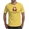 FUNNY SATIRE HUMOUR GETTING OLDER ONLY MEANS THAT YOU TEND TO LOSE EVERYTHING EXCEPT WEIGHT Mens T-Shirt