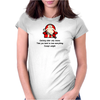 FUNNY SATIRE HUMOUR GETTING OLDER ONLY MEANS THAT YOU TEND TO LOSE EVERYTHING EXCEPT WEIGHT Womens Fitted T-Shirt