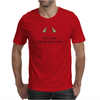 funny satire humour Want to know what looks good on a man Mens T-Shirt