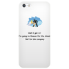 FUNNY SATIRE HUMOUR WELL I GOT IT! I'M GOING TO HEAVEN FOR THE CLIMATE AND HELL FOR THE COMPANY Phone Case