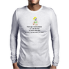 FUNNY SATIRE HUMOUR YEARS AGO I LOVED SOMEONE SO I SET HIM FREE HE NEVER CAME BACK SO NOW I CALL HIM Mens Long Sleeve T-Shirt
