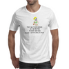FUNNY SATIRE HUMOUR YEARS AGO I LOVED SOMEONE SO I SET HIM FREE HE NEVER CAME BACK SO NOW I CALL HIM Mens T-Shirt