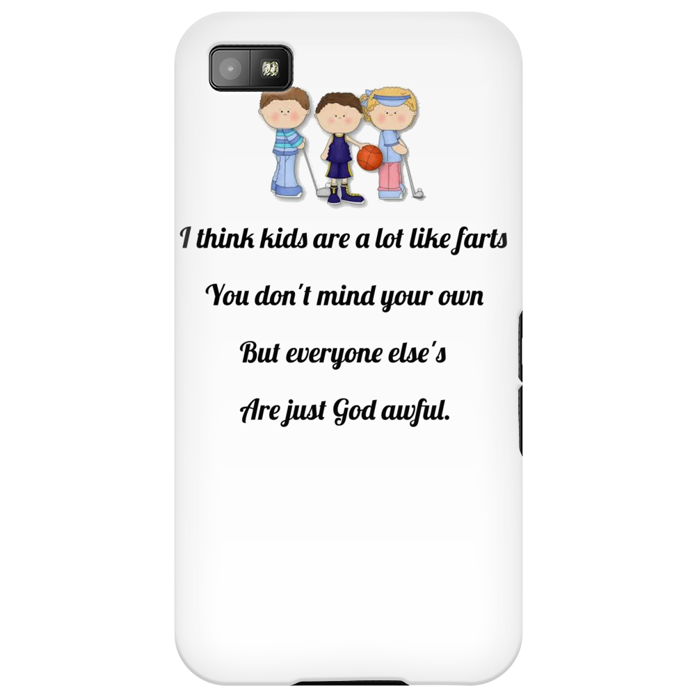 FUNNY SATIRE HUMOUROUS I THINK KIDS ARE A LOT LIKE FARTS YOU DON'T MIND YOUR OWN BUT EVERYONE ELSE'S Phone Case