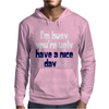 Funny Slogan I'm Busy You're Ugly Mens Hoodie