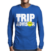 funny Trip Advisor, Ideal Gift, Birthday Present Mens Long Sleeve T-Shirt