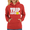 funny Trip Advisor, Ideal Gift, Birthday Present Womens Hoodie