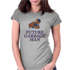 Future Garbage Man Womens Fitted T-Shirt
