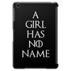 Game of thrones Arya Stark A Girl has no Name Tablet