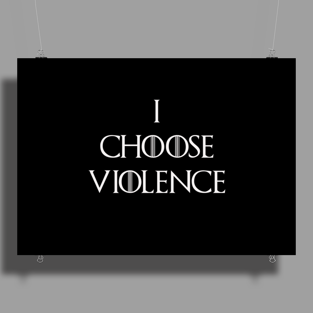 Game of thrones I choose Violence Poster Print (Landscape)