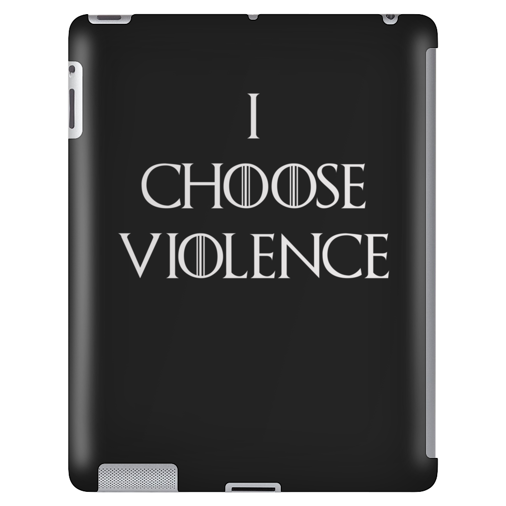 Game of thrones I choose Violence Tablet
