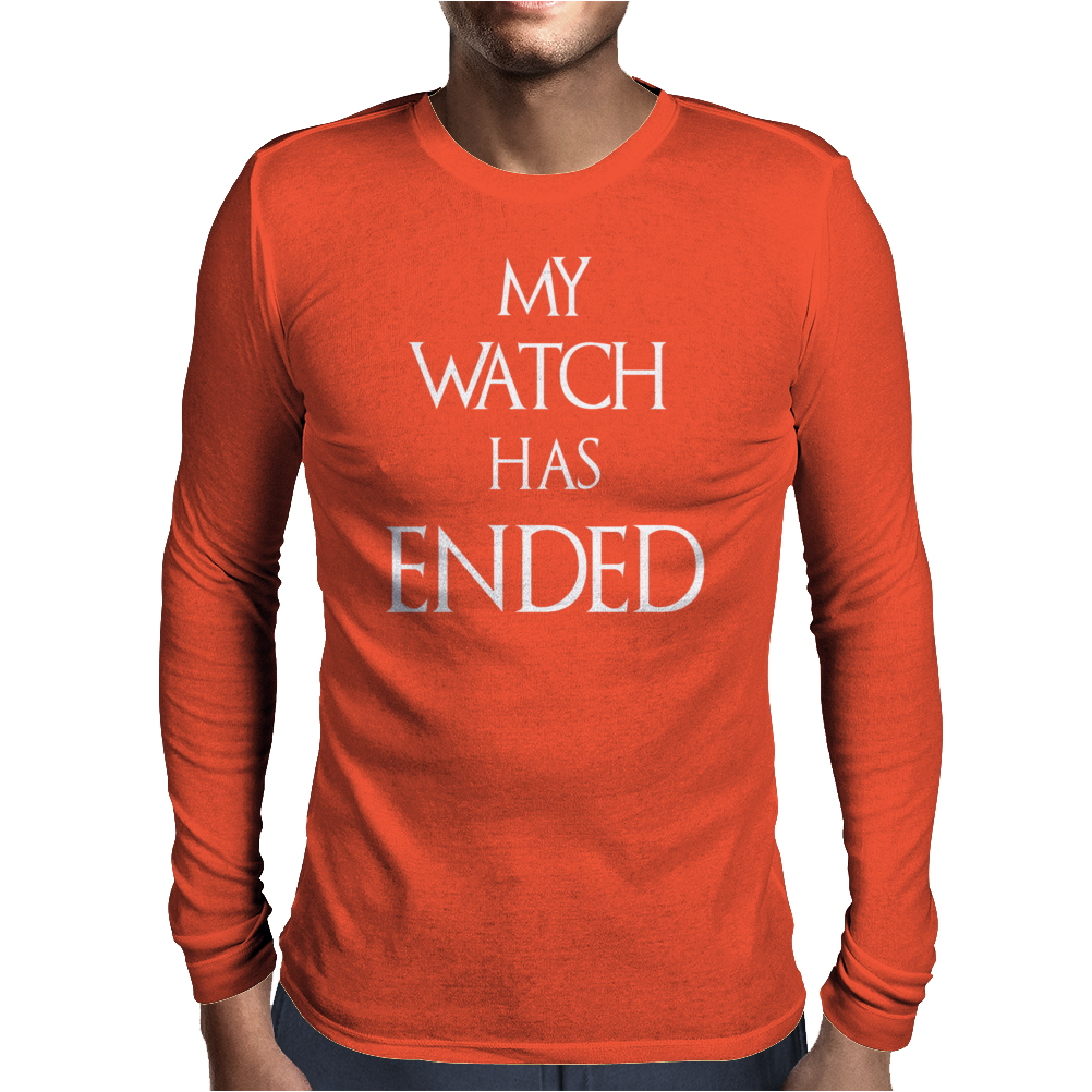 Game of thrones Jon Snow My Watch has ended Mens Long Sleeve T-Shirt