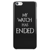 Game of thrones Jon Snow My Watch has ended Phone Case