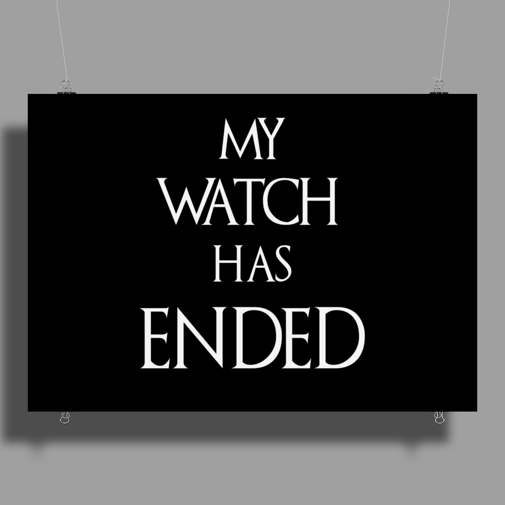 Game of thrones Jon Snow My Watch has ended Poster Print (Landscape)