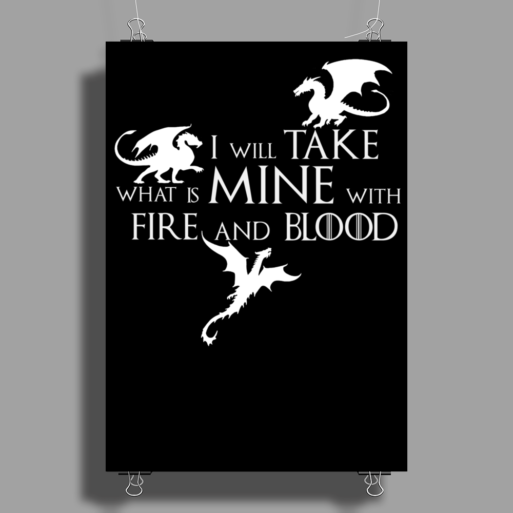 Game of Thrones Khalisee I will take what is mine Poster Print (Portrait)