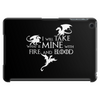 Game of Thrones Khalisee I will take what is mine Tablet