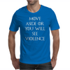 Game of Thrones Move or see Violence Mens T-Shirt