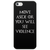 Game of Thrones Move or see Violence Phone Case