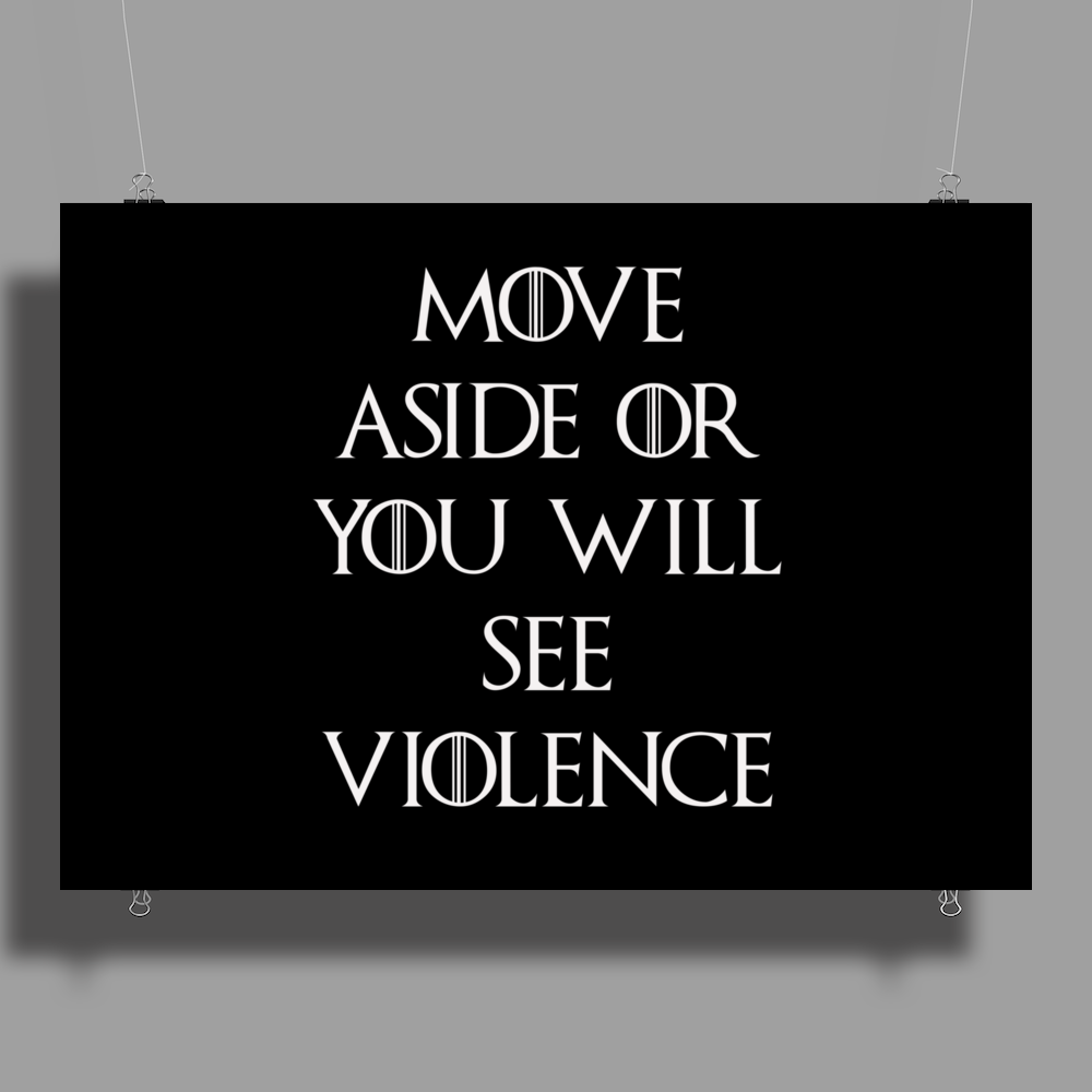 Game of Thrones Move or see Violence Poster Print (Landscape)