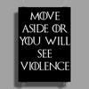Game of Thrones Move or see Violence Poster Print (Portrait)