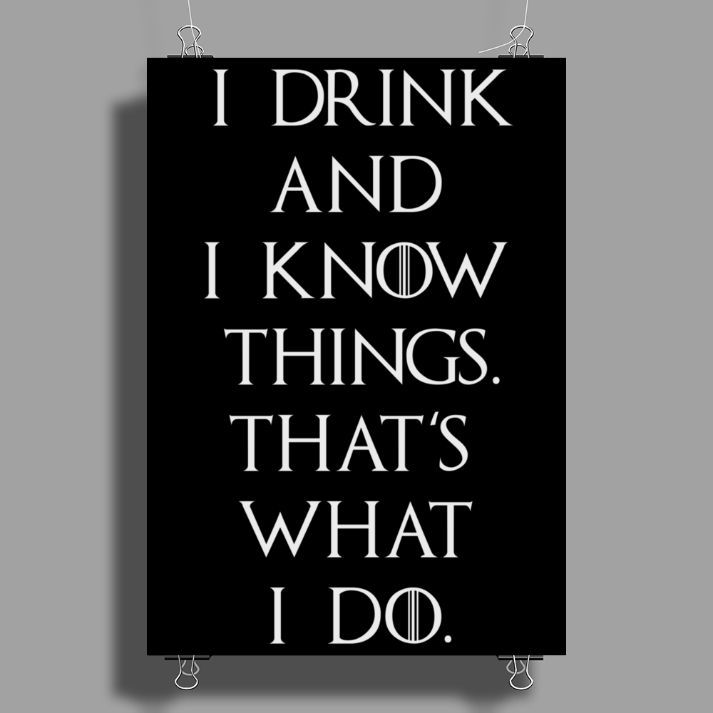 Game of Thrones Tyrion Lannister Drink and Know Things Poster Print (Portrait)